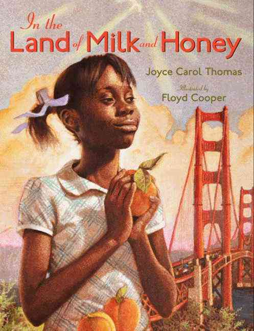 In the Land of Milk and Honey By Thomas, Joyce Carol/ Cooper, Floyd (ILT)