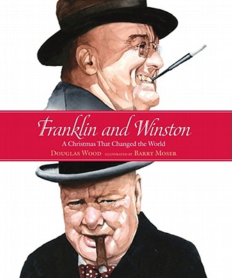 Franklin and Winston By Wood, Douglas/ Moser, Barry (ILT)