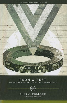Boom & Bust By Pollock, Alex J.